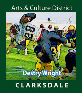 "Clarksdale and Jackson State football player, Destry ""D-train"" Wright."